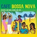 Various - Café Bossa Nova - Beaches And Bars, Samba And Sun (Download)