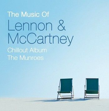 The Munroes - The Music Of Lennon & McCartney Chillout Album (Download) - Download