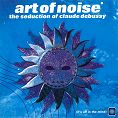 Art of Noise - The Seduction of Claude Debussy (Download)