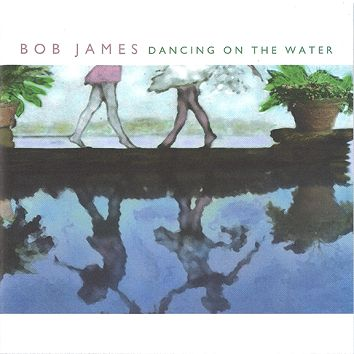 Bob James - Dancing On The Water (Download) - Download