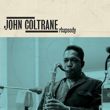 John Coltrane - Rhapsody (Download) - Download