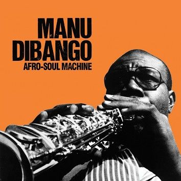 Manu Dibango - Afro-Soul Machine (Download) - Download