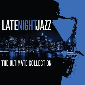 Various - Late Night Jazz - The Ultimate Collection (Download) - Download