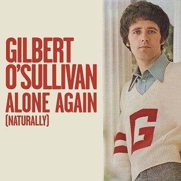Gilbert O'Sullivan - Alone Again (Naturally)[Download] - Download