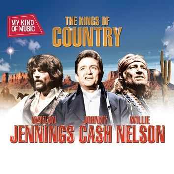 Waylon Jennings, Johnny Cash & Willie Nelson - My Kind Of Music - The Kings of Country (Download) - Download