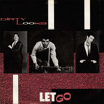 Dirty Looks - Let Go (Download) - Download