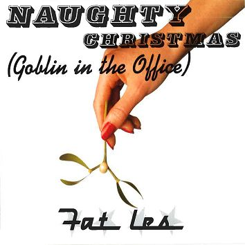 Fat Les - Naughty Christmas (Goblin In The Office) (Download) - Download