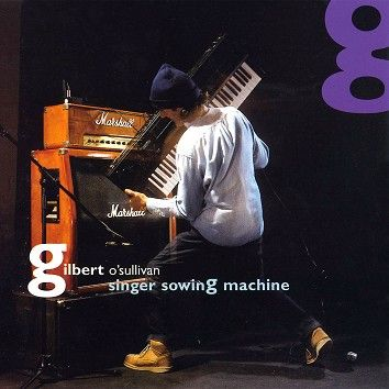 Gilbert O'Sullivan - Singer Sowing Machine (Download) - Download