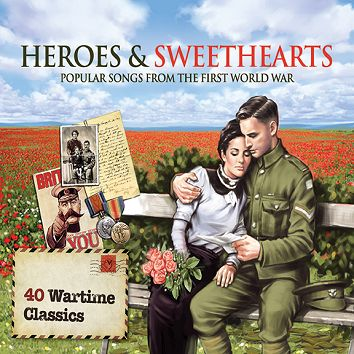 Various - Heroes & Sweethearts - Songs from the First World War (Download) - Download