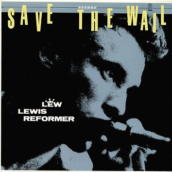 Lew Lewis Reformer - Save The Wail (Download) - Download