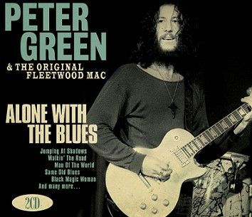 Peter Green & The Original Fleetwood Mac - Alone With The Blues (2CD) - CD