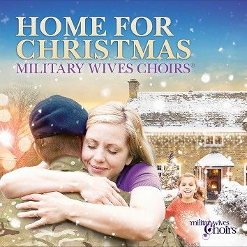 Military Wives Choirs - Home For Christmas (Download) - Download