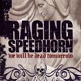 Raging Speedhorn - We Will Be Dead Tomorrow (Download)
