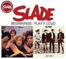 Slade - Beginnings / Play It Loud (CD)