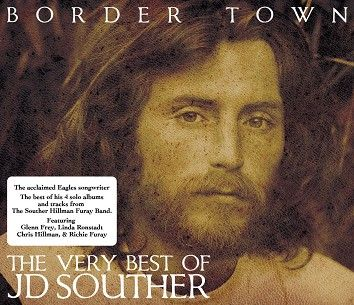 J.D. Souther - Border Town - The Very Best Of J.D. Souther (CD) - CD