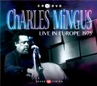 Charles Mingus - Live In Europe 1975 (CD+DVD) - CD