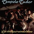 Tenpole Tudor - Let The Four Winds Blow - single (Download)