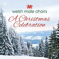 Welsh Male Choirs - A Christmas Celebration (Download)