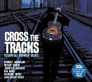 Various - Cross The Tracks - Essential Pioneer Blues (2CD)