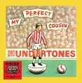 The Undertones - My Perfect Cousin / Hard Luck (Again) / I Don't Wanna See (You Again) (RSD) - Vinyl